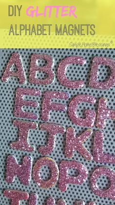 DIY Glitter Alphabet Magnets, a tutorial - simple dollar store craft that takes only 30 minutes to complete