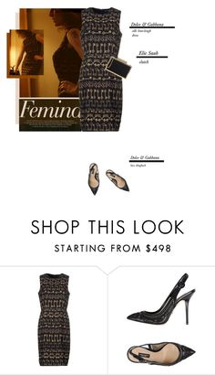 """Femina"" by theitalianglam ❤ liked on Polyvore featuring Dolce&Gabbana, Elie Saab, ElieSaab, trends and dolcegabban"