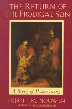 """""""The return of the prodigal son"""". Amazing book by Henri Nouwen about  the famous Rembrandt painting"""