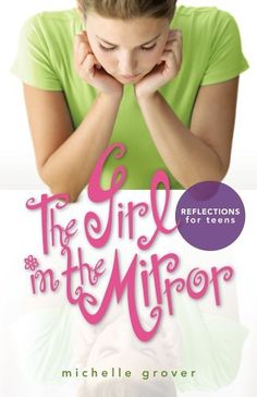 The Girl in the Mirror: Reflections for Teens Bible Study by Michelle Grover. $8.50. http://yourdailydream.org/showme/dpwyc/1w5y9c1s6n6b5y0x7h8l.html. Author: Michelle Grover. Publisher: JourneyForth (March 1, 2006). Publication Date: March 1, 2006. Recommended for Ages 13 and up