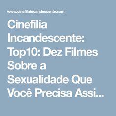 Cinefilia Incandescente: Top10: Dez Filmes Sobre a Sexualidade Que Você Precisa Assistir
