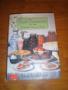 Fruit Desserts : Delectable Seasonal Sweets by Lisa Yockelson 1991 1st Ed. HCDJ