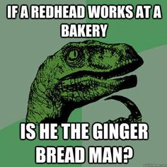 If Peeta was redheaded.. No one would've been able to catch him!