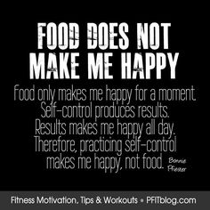 MOTIVATION FOR DIETERS: Does Food Really Make You Happy? Click on the picture to read the blog and stop letting food control you anymore!
