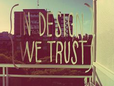 in design we trust, via Flickr.