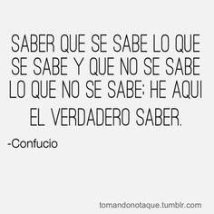 EL VERDADERO SABER...  -Confucio #frases #citas #quotes