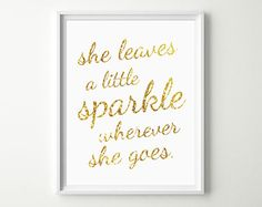Baby Girl Nursery Decor - She Leaves a little Sparkle wherever she goes - Gold Nursery Wall Art Prints - Baby Girl Quotes - NOT REAL GLITTER...