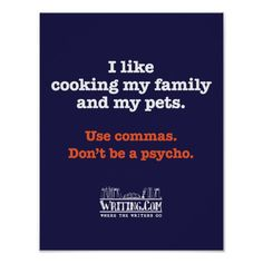 Commas are important. Show your support for proper grammar where everyone can see it! Print~