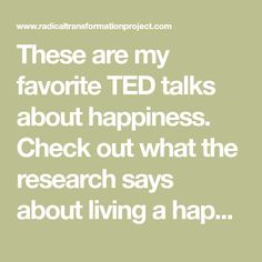 These are my favorite TED talks about happiness. Check out what the research says about living a happier and more fulfilled life.