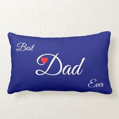 Modern Best Heart Dad on Royal Blue Lumbar Pillow fathers day projects, dad birthday presents, thoughtful mothers day gifts 1st Fathers Day Gifts, Homemade Fathers Day Gifts, Diy Father's Day Gifts, Father's Day Diy, Fathers Day Shirts, Fathers Day Cards, Birthday Presents For Dad, Dad Birthday, Lumbar Throw Pillow