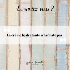 """[Le saviez-vous ?]  On lit partout le terme """"crème hydratante"""" mais savez-vous que cela ne correspond pas à la réalité ?  Dans les faits, la crème n'apporte pas réellement d'hydratation à la peau, elle forme simplement un film occlusif à la surface de l'épiderme pour limiter la perte en eau. Le terme exact devrait donc plutôt être """"crème anti-déshydratation"""".  L'hydratation de la peau s'effectue de l'intérieur, à savoir essentiellement par l'eau que nous buvons, mais aussi grâce aux… Green, Beauty, Instagram, Moisturiser, Fit, Cosmetology"""