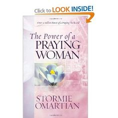 The Power of a Praying Woman ~ by Stormie Omartian ... I love this book!