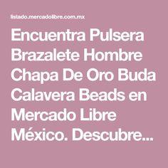 9b7ae0fb4e94 Encuentra Pulsera Brazalete Hombre Chapa De Oro Buda Calavera Beads en Mercado  Libre México. Descubre