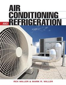 eBOOK: Air conditioning and refrigeration [electronic resource] / Rex Miller, Mark R. Miller.