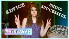 #ASKSARAH | Being Successful and Advice| Go check out my new video I just posted! I hope you like it(: ily❤️❤️ And Don't forget to subscribe! Xo S
