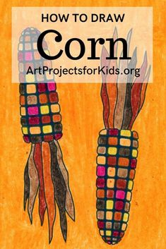 Fall Art Projects, Drawing Projects, Projects For Kids, Drawing For Kids, Art For Kids, Corn Drawing, Autumn Art, Autumn Theme, Thanksgiving Drawings