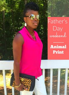 Father's Day Weekend Fashion   Animal Print