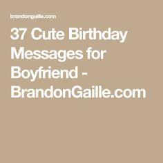37 Cute Birthday Messages for Boyfriend - BrandonGaille.com