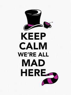 'Keep Calm We're All Mad Here - Alice in Wonderland Mad Hatter Shirt' by BootsBoots Alice And Wonderland Quotes, Alice In Wonderland Party, Adventures In Wonderland, Lewis Carroll, Disney Fantasy, We All Mad Here, Chesire Cat, Alice Madness Returns, Mad Hatter Tea