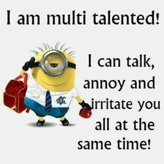 Minion - Multi-talented.