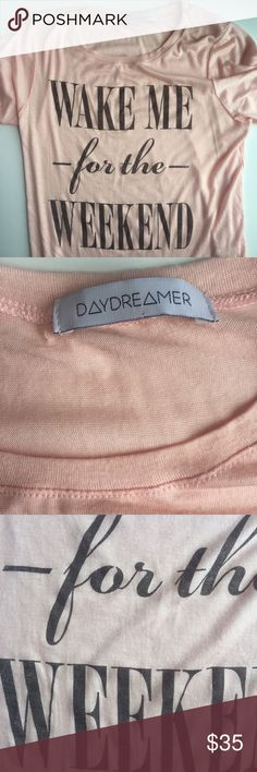 Pink Daydreamer Graphic Tee - Super Comfy! TGIF! Ready for the weekend? You will be with this super soft pink NWOT Daydreamer graphic t-shirt. Never worn!  Grab this comfy tee and you're set to go ✌🏽️😎 Daydreamer Tops Tees - Short Sleeve