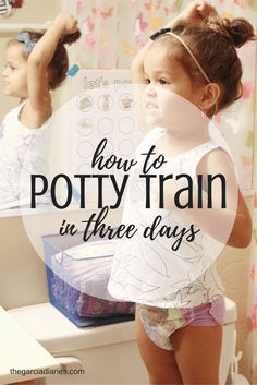 Everything you need in order to potty train in three days + a free printable potty training chart!