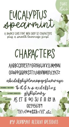 Eucalyptus Spearmint, A Smooth Monoline Font Duo. Eucalyptus Spearmint, a smooth hand lettered monoline font. Eucalyptus Spearmint comes with a versatile bouncy caps font with each letter containing two characters!