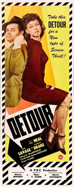 "Detour  (1945):  Tom Neal, Ann Savage.  Low-budget film noir at its best with voiceover narration.  An average joe has some bad luck and hooks up with the wrong gal.  "" It wasn't much of a club, really. You know the kind. A joint where you could have a sandwich and a few drinks and run interference for your girl on the dance floor."""