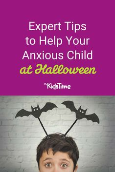 Expert Tips for Helping Your Anxious Child at Halloween