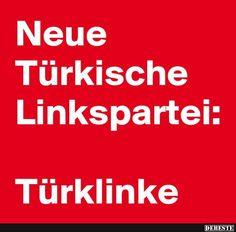 Neue Türkische Linkspartei.. | Lustige Bilder, Sprüche, Witze, echt lustig