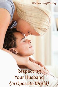 Respecting Your Husband {in Opposite World}