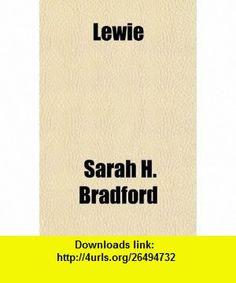 Lewie (9781153637589) Sarah H. Bradford , ISBN-10: 1153637588  , ISBN-13: 978-1153637589 ,  , tutorials , pdf , ebook , torrent , downloads , rapidshare , filesonic , hotfile , megaupload , fileserve