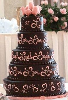 Live Love Laugh pink and brown cake; love a 5-Tiered Cake and chocolate with contrasting color against it.