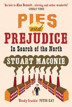 Pies and Prejudice: In search of the North by Stuart Maconie http://www.amazon.co.uk/dp/0091910234/ref=cm_sw_r_pi_dp_cuftwb15A3DX6