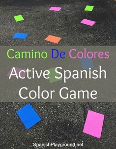 Spanish Color Game: Camino De Colores - Spanish Playground Spanish color game gets kids up and moving! Use this active game to learn other vocabulary too. Inspired by a P.E game and adapted for language learning. Spanish Games For Kids, Preschool Spanish Lessons, Spanish Lesson Plans, Spanish Activities, Spanish Language Learning, Teaching Spanish, Learning English, Learning Italian, Teaching French