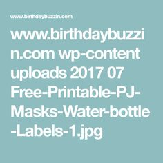 www.birthdaybuzzin.com wp-content uploads 2017 07 Free-Printable-PJ-Masks-Water-bottle-Labels-1.jpg