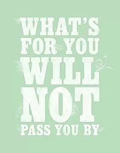 """IF It's Truly """"MENT"""" For """"YOU""""~ Then It Will """"NOT"""" Pass """"YOU"""" By!!!!"""