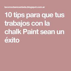10 tips para que tus trabajos con la chalk Paint sean un éxito