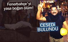 Fenerbahçe'yi yasa boğan haber! Cesedi bulundu