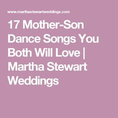 17 Mother Son Dance Songs You Both Will Love