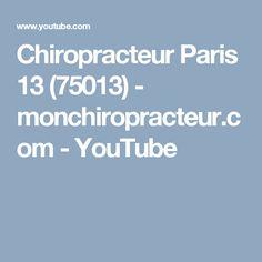 Chiropracteur Paris 13 (75013)  - monchiropracteur.com - YouTube Paris 13, Youtube, Youtubers, Youtube Movies