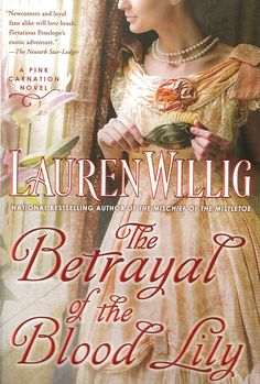 Lauren Willig - The Betrayal of the Blood Lily