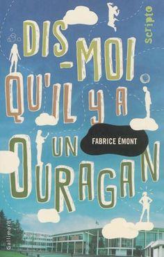 Dis moi qu'il y a un ouragan, Fabrice Emont, Gallimard (Scripto), 2014