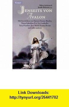 Jenseits von Avalon. (9783426701638) Melissa Anderson, Jennifer Roberson , ISBN-10: 3426701634  , ISBN-13: 978-3426701638 ,  , tutorials , pdf , ebook , torrent , downloads , rapidshare , filesonic , hotfile , megaupload , fileserve
