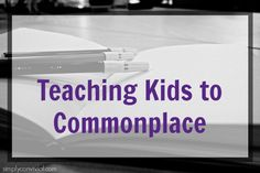 My students keep commonplace books from junior high on, averaging three or four commonplace entries per week. Here are examples from their commonplace notebooks and ideas for teaching kids new to the practice. Figure Of Speech, Commonplace Book, Classical Education, Reading Strategies, Any Book, Home Schooling, Life Lessons, Life Skills, Teaching Kids