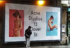 We will have posters in relevant areas such as SOHO and Shoreditch where we believe our target market will be. Identity Design, Brand Identity, Conference Board, The Marketing, Billboard, Acne Studios, Signage, Literature, Campaign