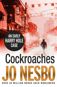 "Cockroaches by Jo  Nesbo. A good ""who done it"" with some interesting twist and turns.  Book 2 in the Harry Hole series"