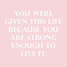 The other day while nervous about a stressful work assignment my mom reminded me that I wouldn't have been given the challenge if no one believed in me. It made me believe in myself.