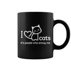I Love Cats It's People Who Annoy Me #mug #pets #cats. Pets t-shirts,Pets sweatshirts, Pets hoodies,Pets v-necks,Pets tank top,Pets legging.