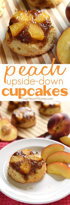 Peach Upside-Down Cupcakes ~ a miniaturized summer twist on the classic pineapple dessert featuring tender vanilla cake and a buttery crown of fresh peaches and caramelized brown sugar| FiveHeartHome.com